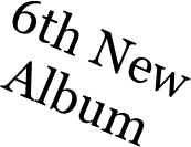 6th New Album
